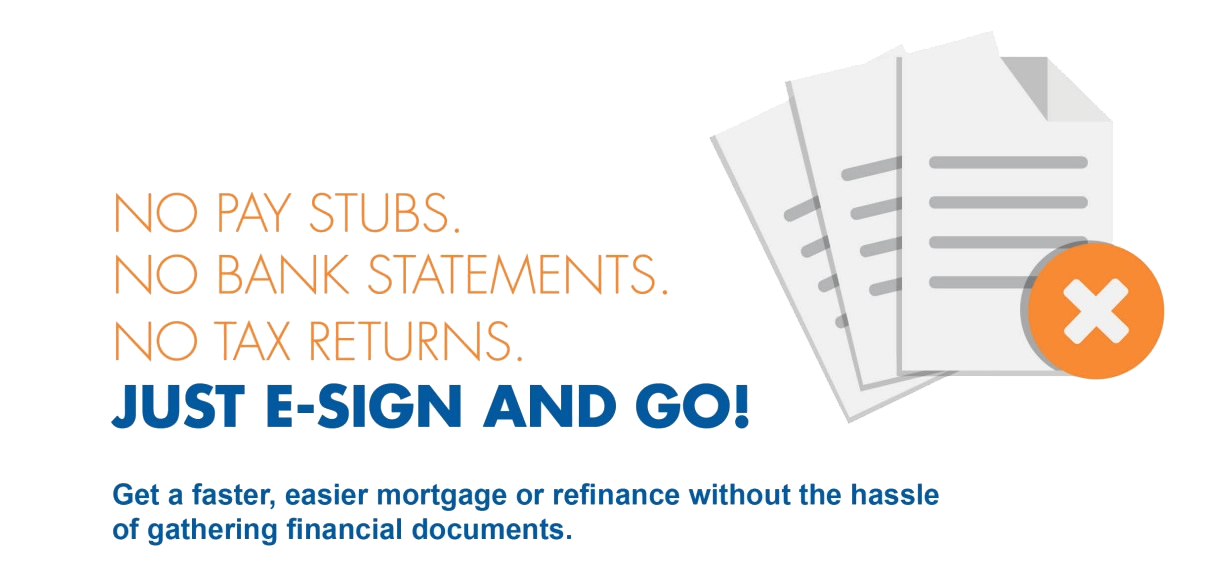 you simply esign your loan documents u2022 we verify your income assets and tax returns u2022 we notify you when your loan is approved
